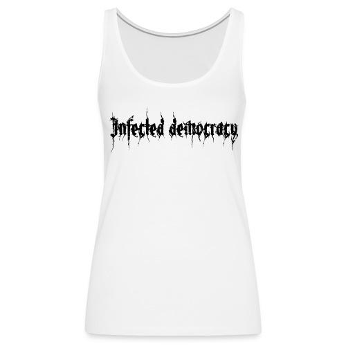 Infected democracy Girlie Top - Frauen Premium Tank Top