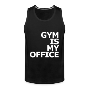 Gym is my Office - Männer Premium Tank Top