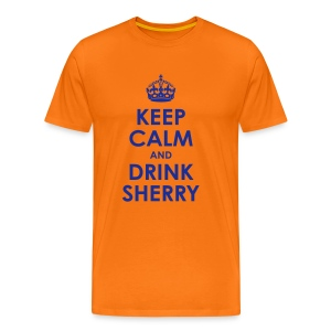 Keep Calm and Drink Sherry - Männer Premium T-Shirt
