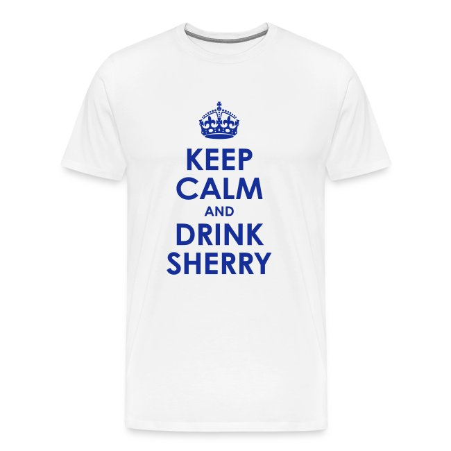 Keep Calm and Drink Sherry