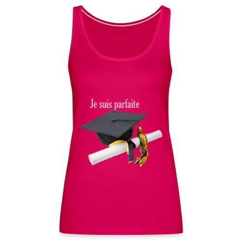 DEBARDEUR JE SUIS PARFAITE - Débardeur Premium Femme