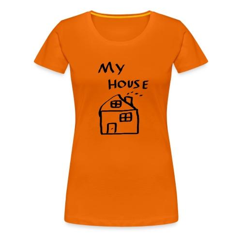 My House Weiblich - Frauen Premium T-Shirt