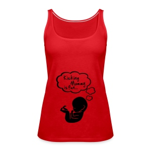 kicking mommy is fun... Tops - Vrouwen Premium tank top