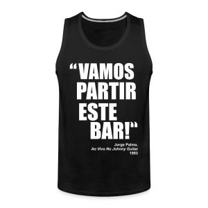 Vamos Partir Este Bar! - Men's Premium Tank Top