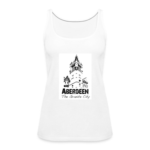 Aberdeen - the Granite City women's tank top - Women's Premium Tank Top