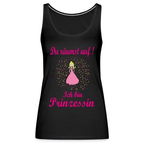 Du räumst auf, ich bin Prinzessin - Frauen Tank Top - Frauen Premium Tank Top