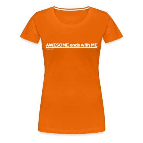 AWESOME ends with ME - Women's Premium T-Shirt