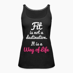 Fit Is Not a Destination Tops