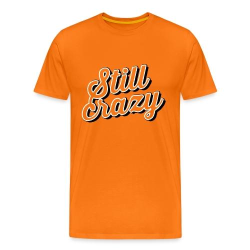 Still crazy - Männer Premium T-Shirt