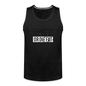 Get Fit Or Die Fat | Retro Tee shirts - Débardeur Premium Homme