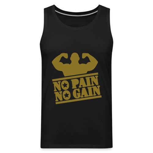 NO PAIN NO GAIN MENS VEST - Men's Premium Tank Top