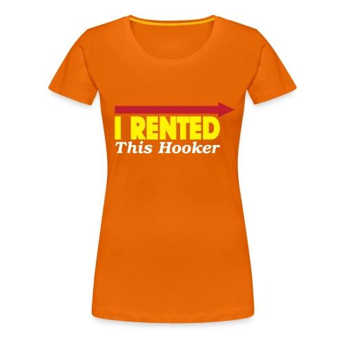 I Rented This Hooker - Women's Premium T-Shirt