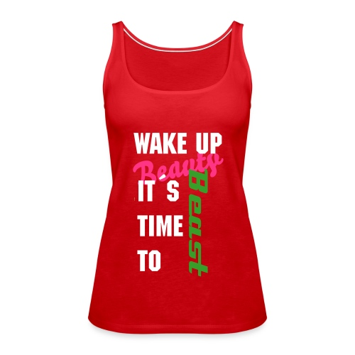 Damen Sport Tank  Wake up beauty, its time to beast* -rot - Frauen Premium Tank Top