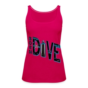 Born to dive - Frauen Premium Tank Top