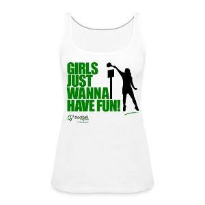 Girls Just Wanna Have Fun Tank Top - Women's Premium Tank Top