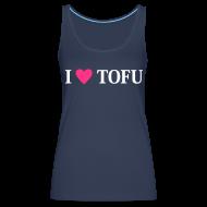 Tops ~ Frauen Premium Tank Top ~ Womens - I LOVE TOFU