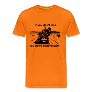 If you don't ride - Men's Premium T-Shirt