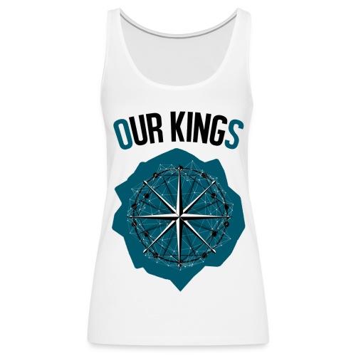 Our Kings T-Shirt Girly - Débardeur Premium Femme