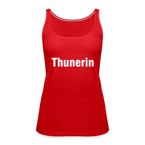 Heisses Top aussen - coole Thunerin drin - Frauen Premium Tank Top
