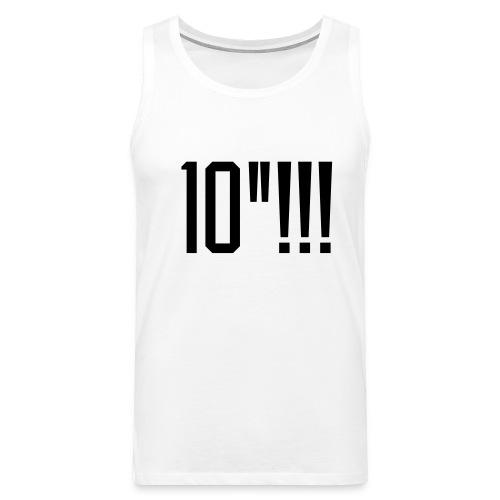10 Inches - Männer Premium Tank Top