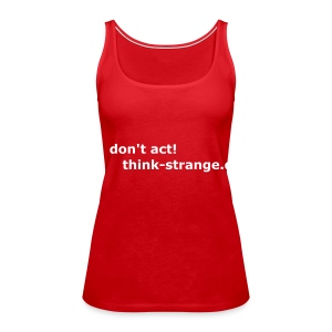 th!nk-strange girls spaghetti top redwhite - Frauen Premium Tank Top