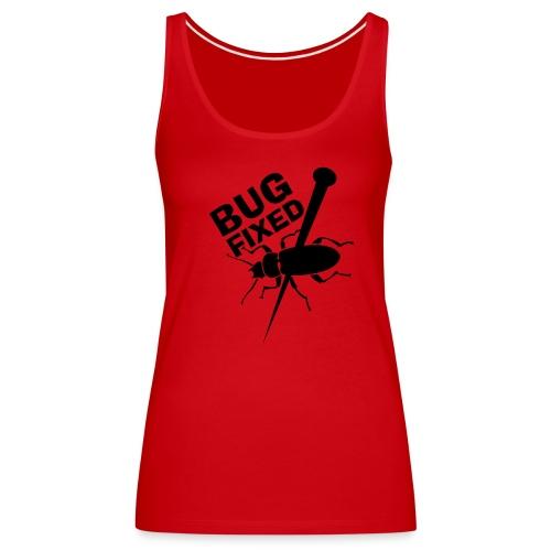 Bug Fixed - Women's Premium Tank Top