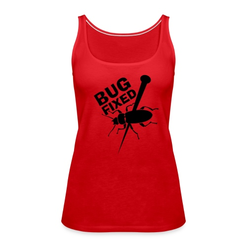 Bug Fixed - Women's Premium Tank Top
