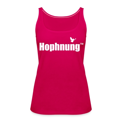 NEU! - RAKETENSTYLES: Hophnung™ - Frauen Premium Tank Top