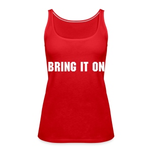 Bring It On Top Red - Women's Premium Tank Top