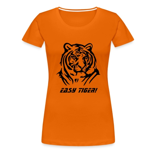 Easy Tiger! - Women's Premium T-Shirt