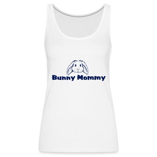 Bunny Mommy - Women's Premium Tank Top