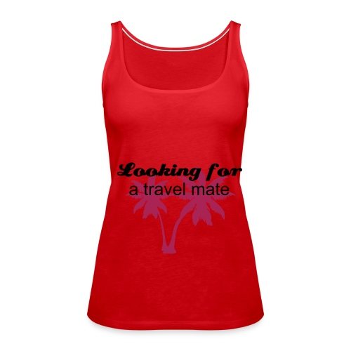 Looking for a travel mate - Vrouwen Premium tank top