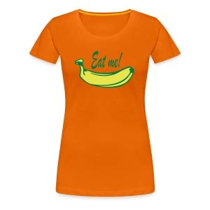 Eat me ? - Vrouwen Premium T-shirt
