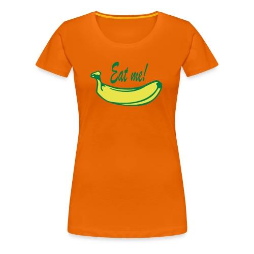 eat_banana - T-shirt Premium Femme