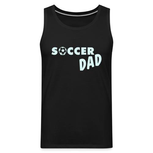 Soccer Dad sleeveless t shirt - Men's Premium Tank Top