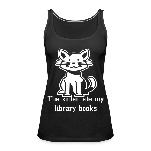 The kitten ate my library books black racer back tee - Women's Premium Tank Top