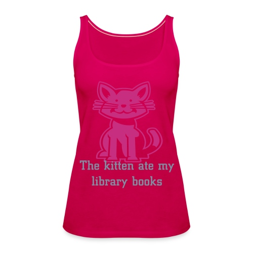 The kitten ate my library books pink racer back tee - Women's Premium Tank Top