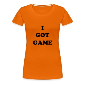 I Got Game - Orange - Women's Premium T-Shirt