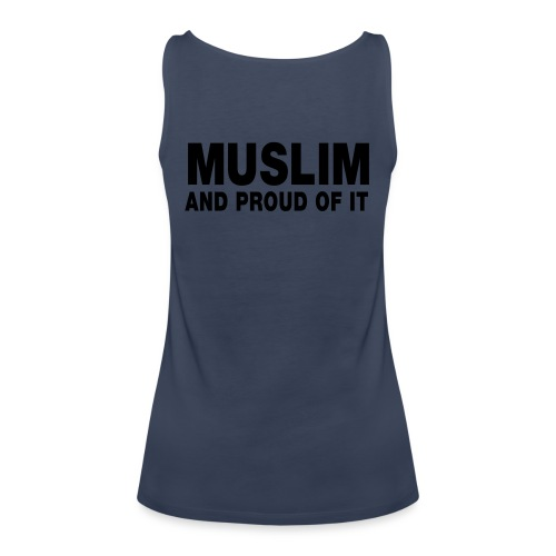 Muslim and proud of it - Débardeur Premium Femme