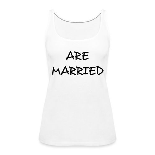 We are just married - W - Tank top damski Premium