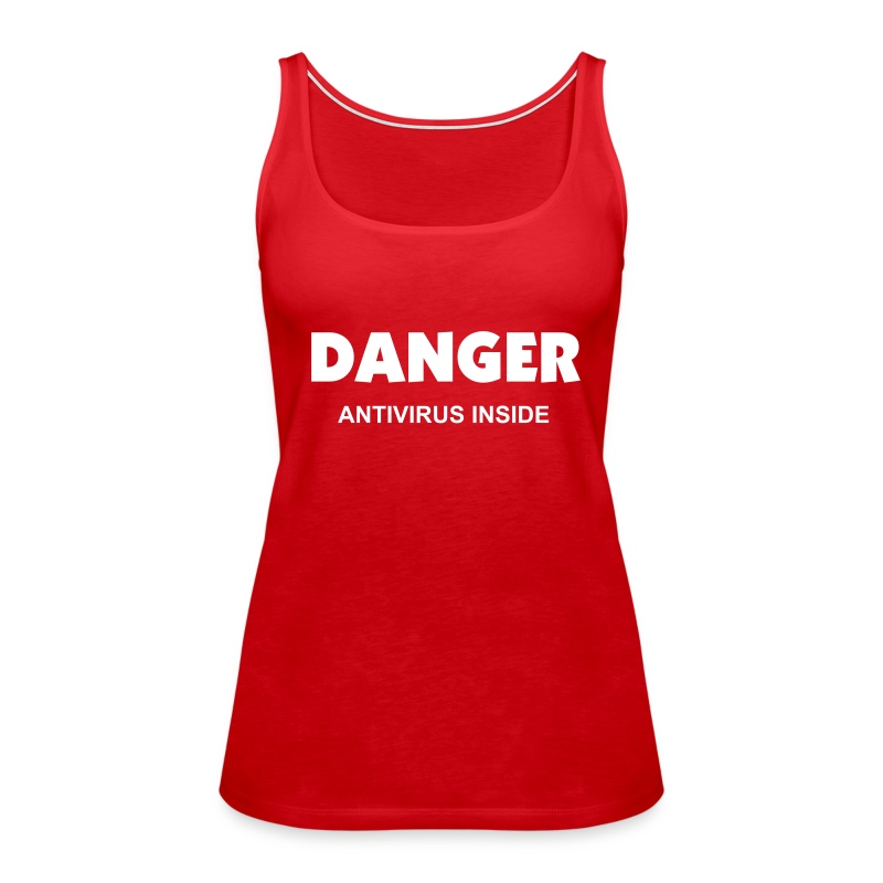 DANGER Antivirus Inside - Women's Premium Tank Top
