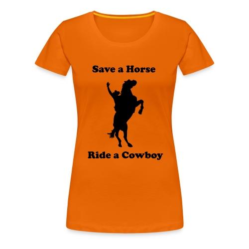 Save a Horse, Ride a Cowboy - Women's Premium T-Shirt