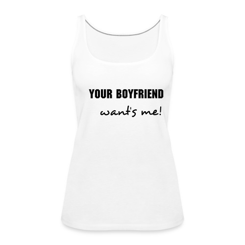Your Boyfriend - II - Frauen Premium Tank Top