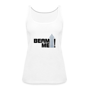 Beam me up! (silver) - Frauen Premium Tank Top