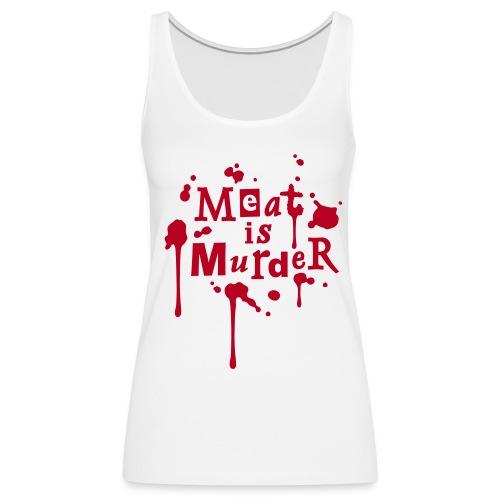 Womens Tank-Top 'Meat is Murder' - Frauen Premium Tank Top