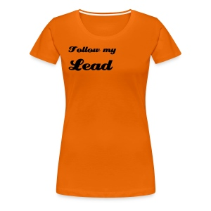 Lead follow T-shirt - Women's Premium T-Shirt