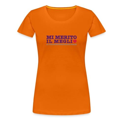 Tshirt arancio Mi merito il meglio - Maglietta Premium da donna