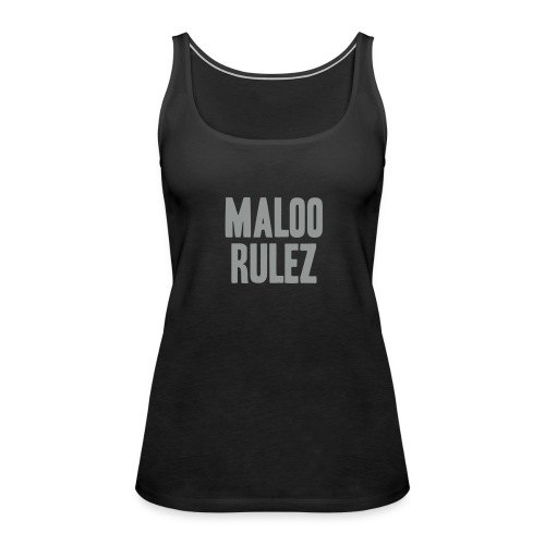Maloo Rulez Grey I - Frauen Premium Tank Top