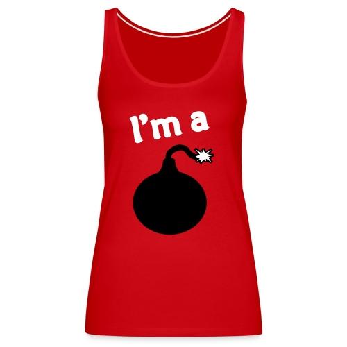 T-shirt humoristique femme i'm a bomb - Débardeur Premium Femme