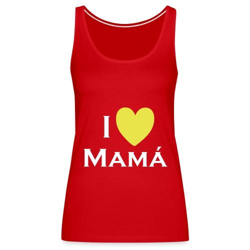 YO AMO A MAMÁ - Camiseta de tirantes premium mujer